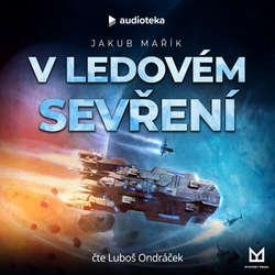 Audiokniha V ledovém sevření - Jakub Mařík - Luboš Ondráček