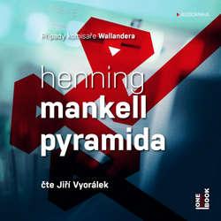 Audiokniha Pyramida - Henning Mankell - Jiří Vyorálek