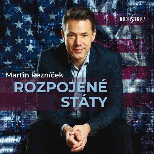 Audiokniha Rozpojené státy - Martin Řezníček - Martin Řezníček