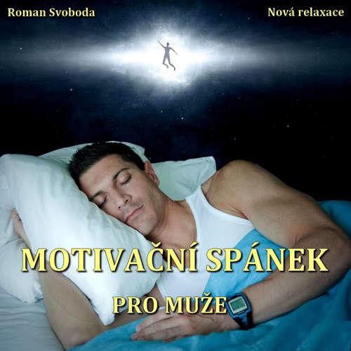 Audiokniha Motivační spánek pro muže - Roman Svoboda - Roman Svoboda