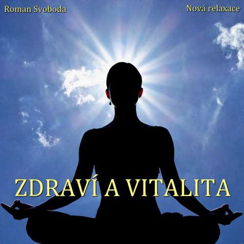 Audiokniha Zdraví a vitalita - Roman Svoboda - Roman Svoboda
