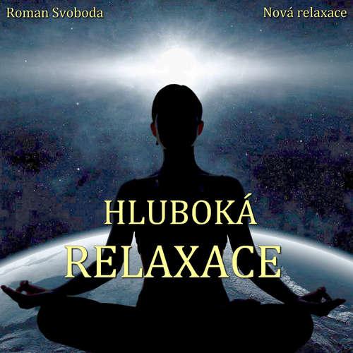Audiokniha Hluboká relaxace - Roman Svoboda - Roman Svoboda
