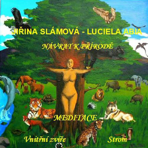 Audiokniha Návrat k přírodě - Meditace: Vnitřní zvíře, Strom - Jiřina Slámová - Jiřina Slámová