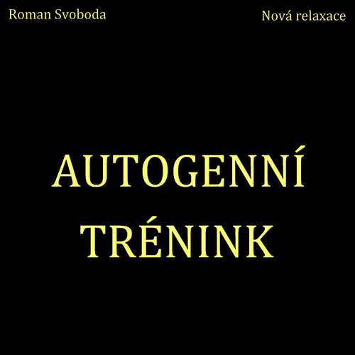 Audiokniha Autogenní trénink - Roman Svoboda - Roman Svoboda