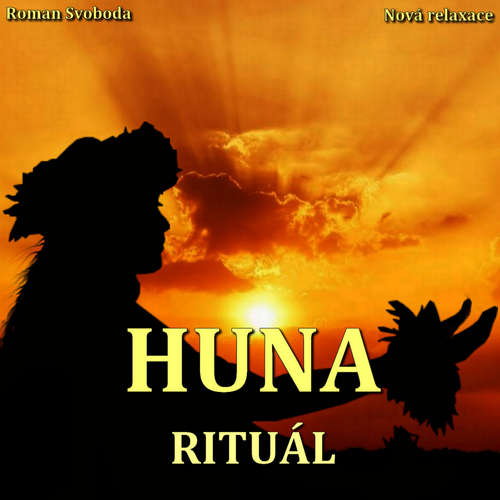 Audiokniha Rituál Huna - Roman Svoboda - Roman Svoboda