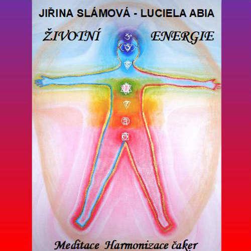 Audiokniha Meditace - životní energie, harmonizace čaker - Jiřina Slámová - Jiřina Slámová