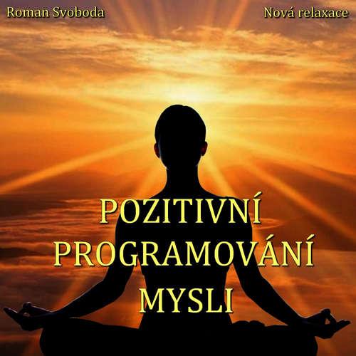 Audiokniha Pozitivní programování mysli - Roman Svoboda - Roman Svoboda