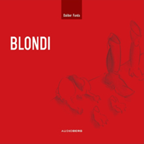 Blondi - Dalibor Funda (Audiokniha)
