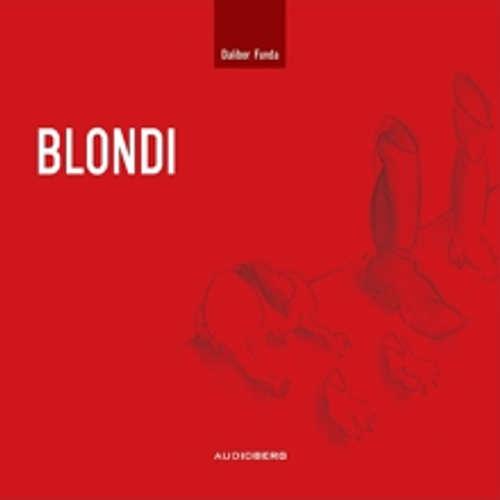 Audiokniha Blondi - Dalibor Funda - Michal Pavlata