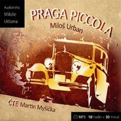 Audiokniha Praga Piccola - Miloš Urban - Martin Myšička