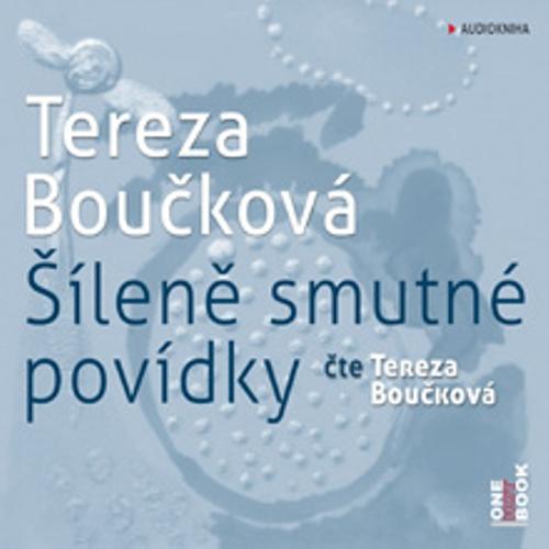 Šíleně smutné povídky  - Tereza Boučková (Audiokniha)