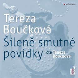 Audiokniha Šíleně smutné povídky  - Tereza Boučková - Tereza Boučková