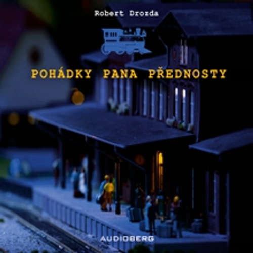 Audiokniha Pohádky pana přednosty - Robert Drozda - Josef Somr