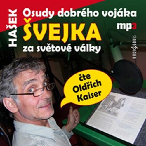 Osudy dobrého vojáka Švejka za světové války - Jaroslav Hašek (Audiokniha)
