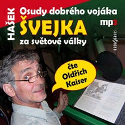 Audiokniha Osudy dobrého vojáka Švejka za světové války - Jaroslav Hašek - Oldřich Kaiser