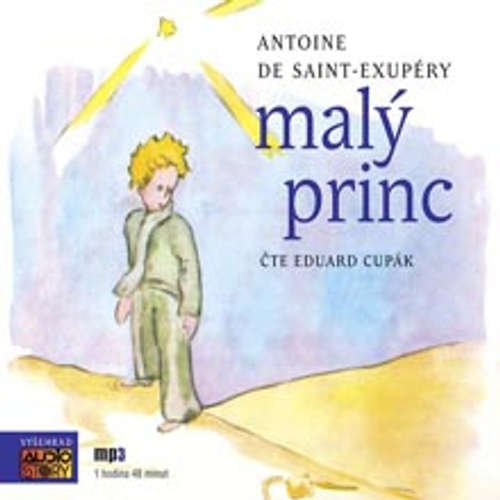 Audiokniha Malý princ - Antoine de Saint-Exupéry - Eduard Cupák