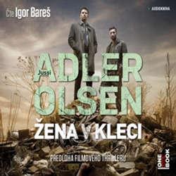 Audiokniha Žena v kleci - Jussi Adler-Olsen - Igor Bareš