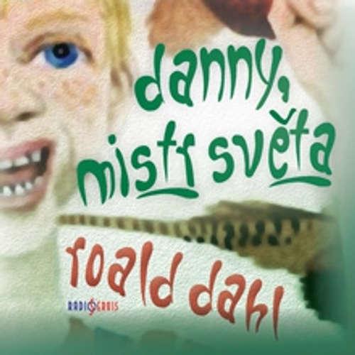 Audiokniha Danny, mistr světa - Roald Dahl - Josef Somr