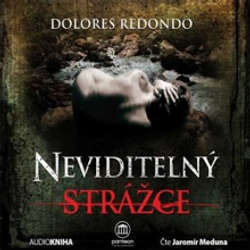 Audiokniha Neviditelný strážce - Dolores Redondo - Jaromír Meduna