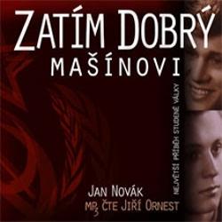 Zatím dobrý - Mašínovi - Jan Novák (Audiokniha)
