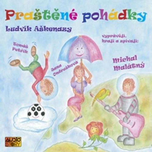 Audiokniha Praštěné pohádky - Ludvík Aškenazy - Tomáš Petřík