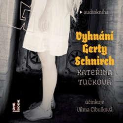 Vyhnání Gerty Schnirch - Kateřina Tučková (Audiokniha)