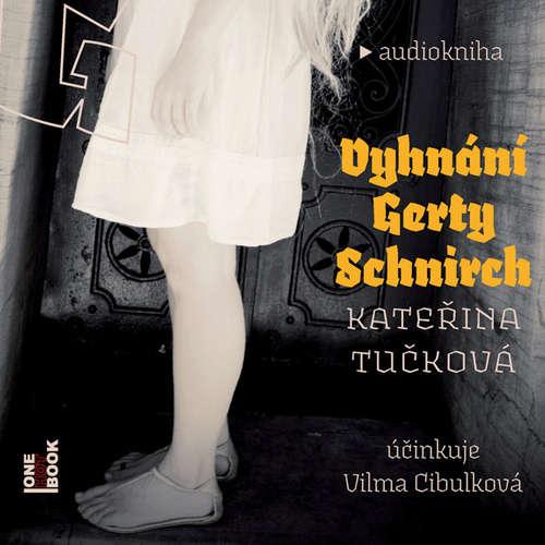 Audiokniha Vyhnání Gerty Schnirch - Kateřina Tučková - Vilma Cibulková