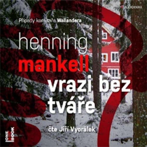 Audiokniha Vrazi bez tváře - Henning Mankell - Jiří Vyorálek