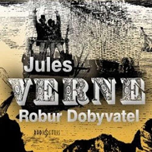 Audiokniha Robur Dobyvatel - Jules Verne - Aleš Procházka