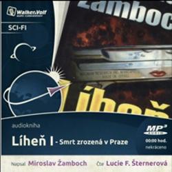 Líheň I. - Smrt zrozená v Praze - Miroslav Žamboch (Audiokniha)