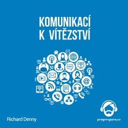 Komunikací k vítězství - Richard Denny (Audiokniha)