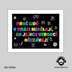 Proč lidé v práci nedělají, co jejich vedoucí očekávají - Jan Urban (Audiokniha)