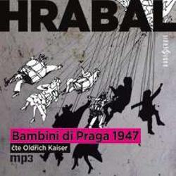Bambini di Praga 1947 - Bohumil Hrabal (Audiokniha)