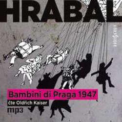 Audiokniha Bambini di Praga 1947 - Bohumil Hrabal - Oldřich Kaiser