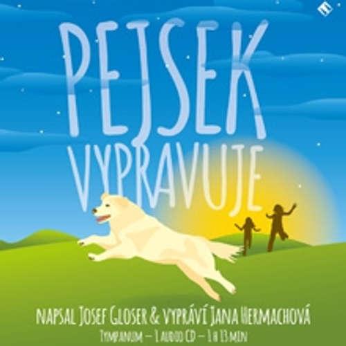 Audiokniha Pejsek vypravuje - Josef Gloser - Jana Hermachová
