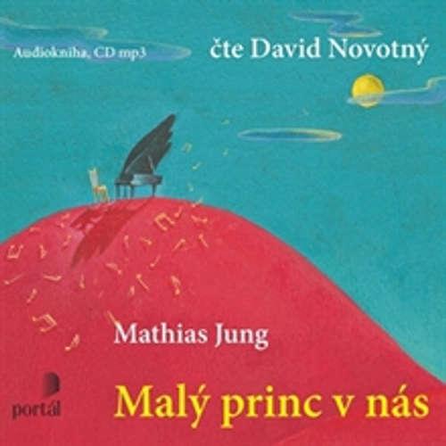 Audiokniha Malý princ v nás - Mathias Jung - David Novotný