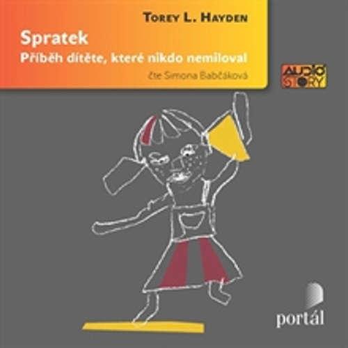 Audiokniha Spratek - Torey L. Hayden - Simona Babčáková