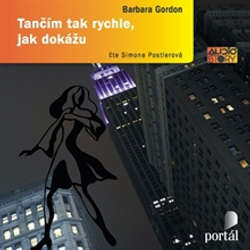 Audiokniha Tančím tak rychle, jak dokážu - Barbara Gordon - Simona Postlerová