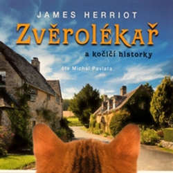 Audiokniha Zvěrolékař a kočičí historky - James Herriot - Michal Pavlata