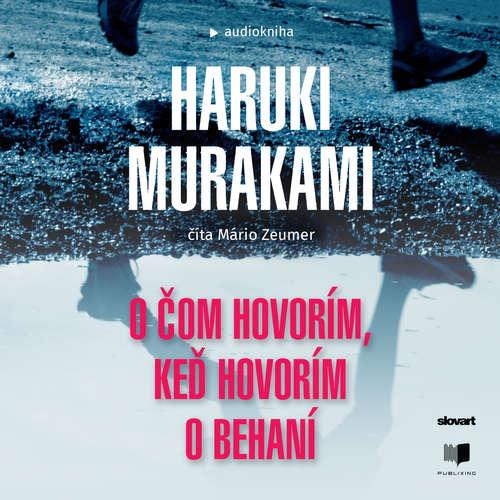 Audiokniha O čom hovorím, keď hovorím o behaní - Haruki Murakami - Mário Zeumer