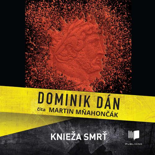 Audiokniha Knieža smrť - Dominik Dán - Martin Mňahončák