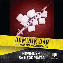 Audiokniha Nevinným sa neodpúšťa - Dominik Dán - Martin Mňahončák