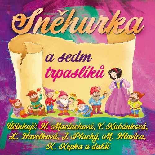 Audiokniha Sněhurka a sedm trpaslíků - Zdeněk Skořepa - Hana Maciuchová