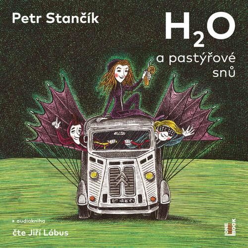 Audiokniha H2O a pastýřové snů - Petr Stančík - Jiří Lábus