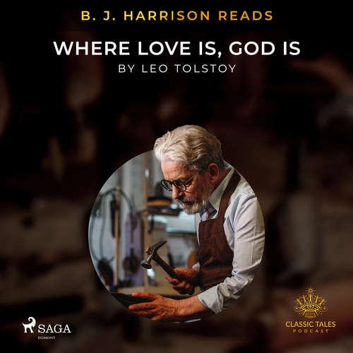 Audiobook B. J. Harrison Reads Where Love Is, God Is (EN) - Leo Tolstoy - B. J. Harrison