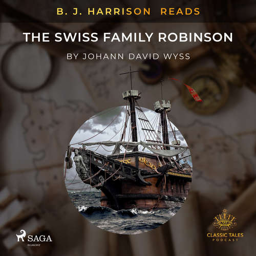Audiobook B. J. Harrison Reads The Swiss Family Robinson (EN) - Johann Wyss - B. J. Harrison