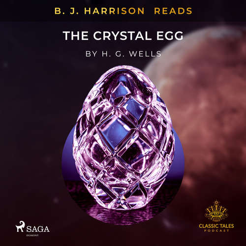 Audiobook B.J. Harrison Reads The Crystal Egg (EN) - H. G. Wells - B. J. Harrison