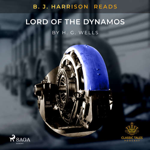 Audiobook B.J. Harrison Reads Lord of the Dynamos (EN) - H. G. Wells - B. J. Harrison