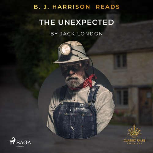 Audiobook B. J. Harrison Reads The Unexpected (EN) - Jack London - B. J. Harrison
