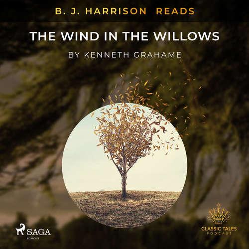 Audiobook B. J. Harrison Reads The Wind in the Willows (EN) - Kenneth Grahame - B. J. Harrison